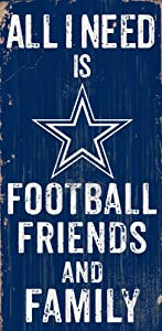 Fan Creations Need is Football, Family & Friends Sign Color Dallas Cowboys, Multicolored