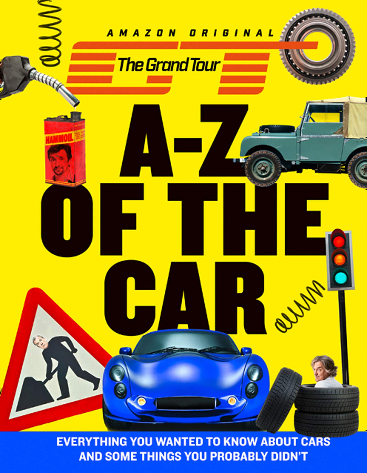 The Grand Tour A Z Of The Car  Everything You Wanted To Know About Cars And Some Things You Probably Didn't