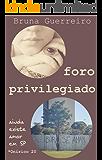 """Foro privilegiado: ou """"Ainda existe amor em São Paulo"""""""