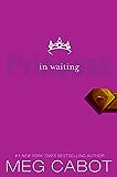 The Princess Diaries, Volume IV: Princess in Waiting: Princess in Waiting, The