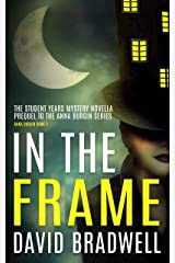 In The Frame: Series Prequel Mystery Novella - Anna Burgin Book 3 Kindle Edition