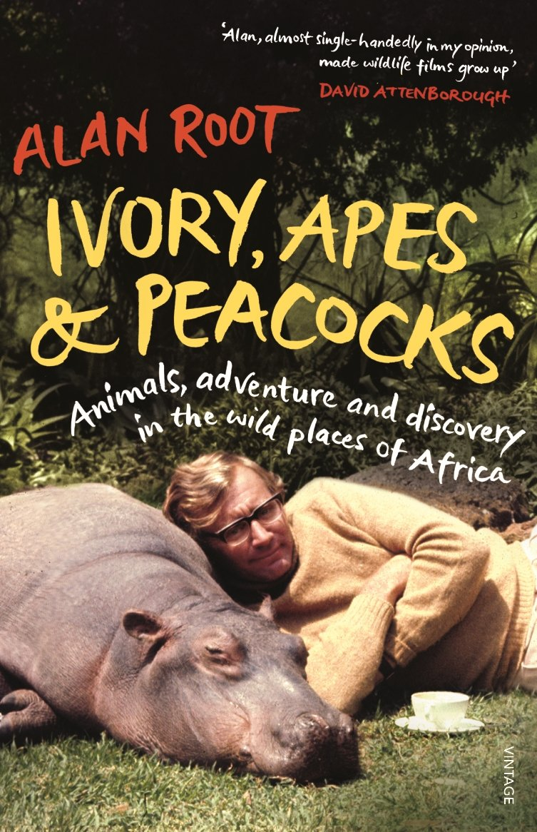 Read Online Ivory, Apes & Peacocks: Animals, Adventure and Discovery in the Wild Places of Africa PDF