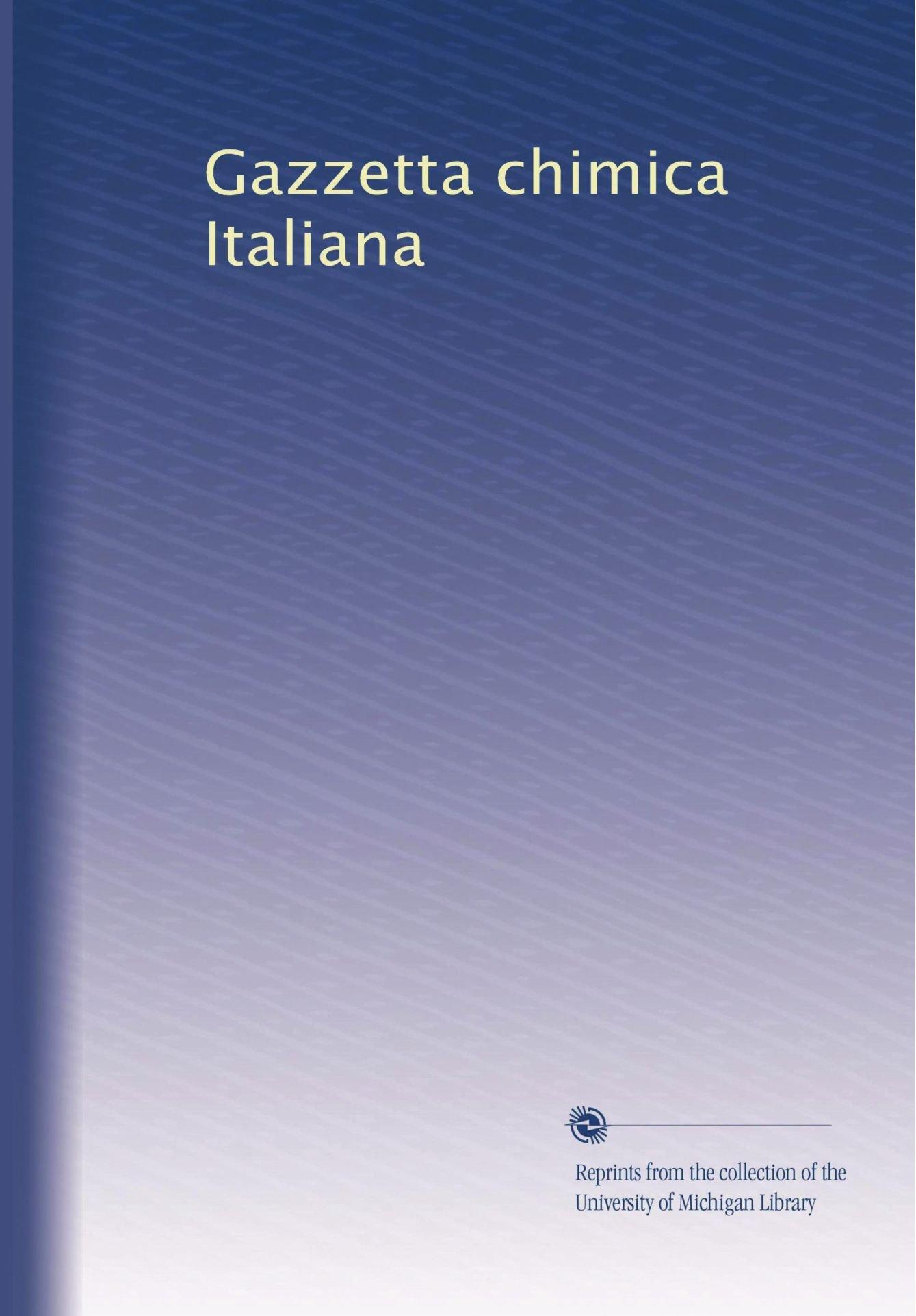 Gazzetta chimica Italiana (Italian Edition) pdf