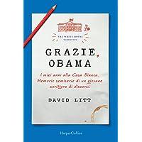 Grazie, Obama. I miei anni alla Casa Bianca. Memorie semiserie di un giovane scrittore di discorsi