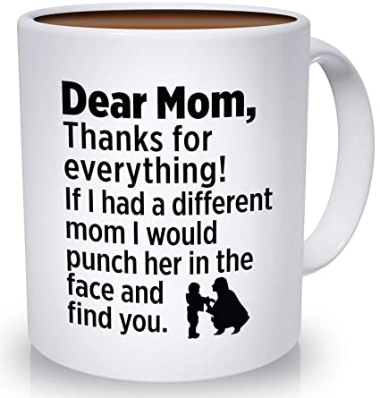 Dear Mom Funny Coffee Mug Thanks For Everything Mum