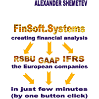FinSoft.Systems creating financial analysis: RSBU, GAAP, IFRS: The European companies. In just few minutes (by one button click) (English Edition)