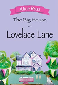 The Big House on Lovelace Lane: A charming, gentle romance guaranteed to make you smile (Lovelace Lane, Book 2)