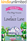The Big House on Lovelace Lane: A charming, gentle romance guaranteed to make you smile (Lovelace Lane, Book 2)