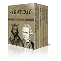 Strategy Six Pack 8 – A Short History of Scotland, The Battle of Blenheim, A Cannoneer Under Stonewall Jackson, King Alfred, The Greeks and Captain Cook (Illustrated) (English Edition)