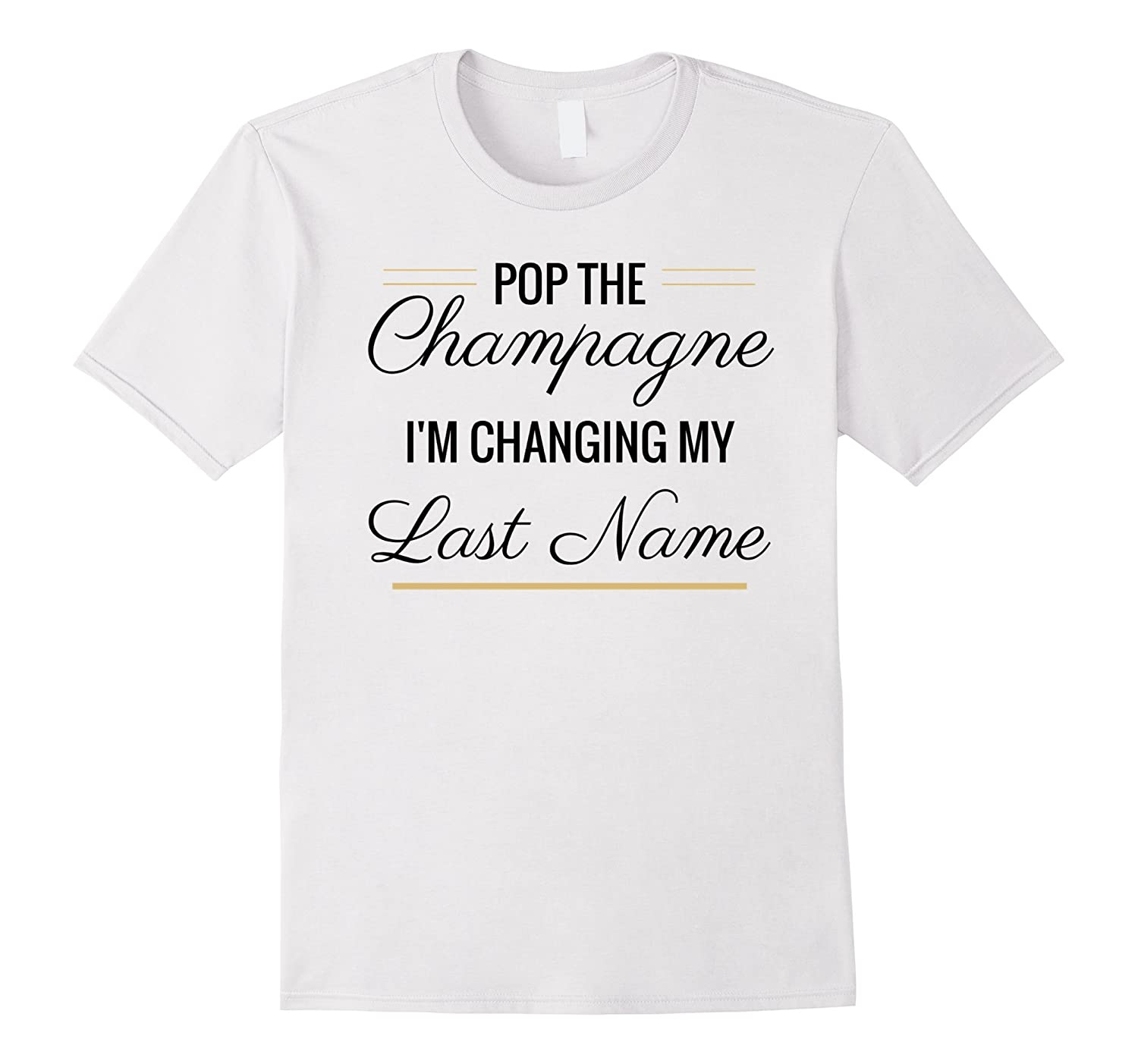 Pop the Champagne Im Changing My Last Name T-Shirt Black-Vaci
