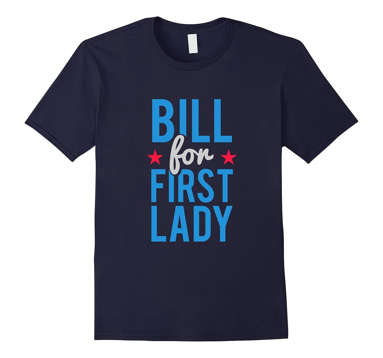 Bill for First Lady Hillary Clinton T-Shirt-Art