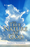 The True Nature of God (English Edition)