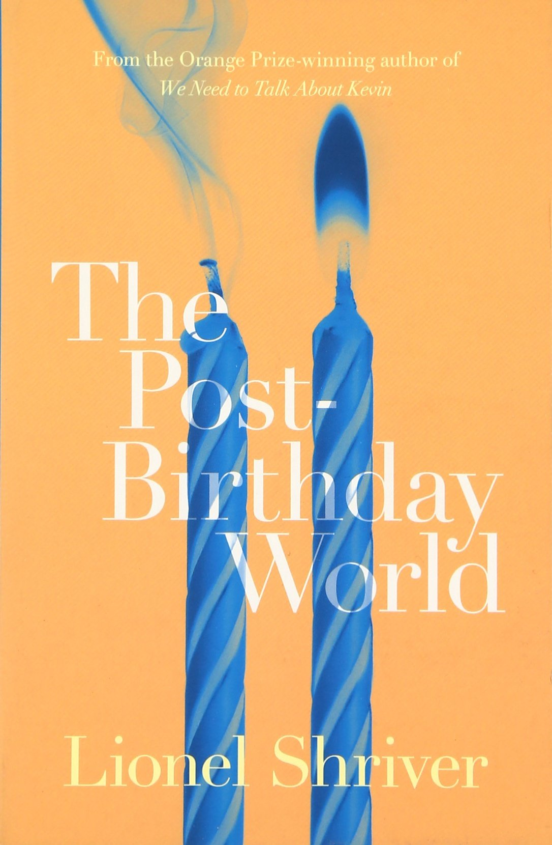 The Postbirthday World: Amazon: Lionel Shriver: 9780007578030: Books