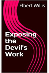 Exposing the Devil's Work Kindle Edition