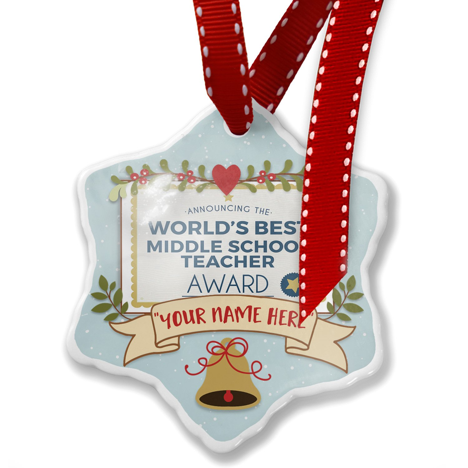 Add Your Own Custom Name, Worlds Best Middle School Teacher Certificate Award Christmas Ornament NEONBLOND