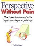 Perspective Without Pain (North Light 20th Anniversary Classic Editions)