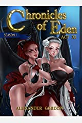 Chronicles of Eden - Act XI (Chronicles of Eden: Season I Book 11) Kindle Edition