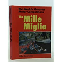 World's Greatest Motor Competitions: The Mille Miglia (The world's greatest motor competitions)