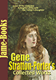 Gene Stratton-Porter's Collected Works: A Girl Of The Limberlost, Laddie, A Daughter of the Land, Freckles, and More!( 11 works)