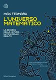 L'Universo matematico: La ricerca della natura ultima della realtà