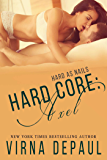 Hard Core: Axel (Hard As Nails Book 3)