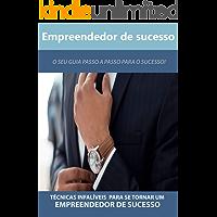 Empreendedor de Sucesso: O seu guia passo a passo para o sucesso!