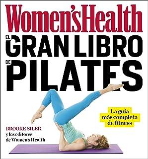 El gran libro de pilates (Womens Health): La guía más completa de fitness