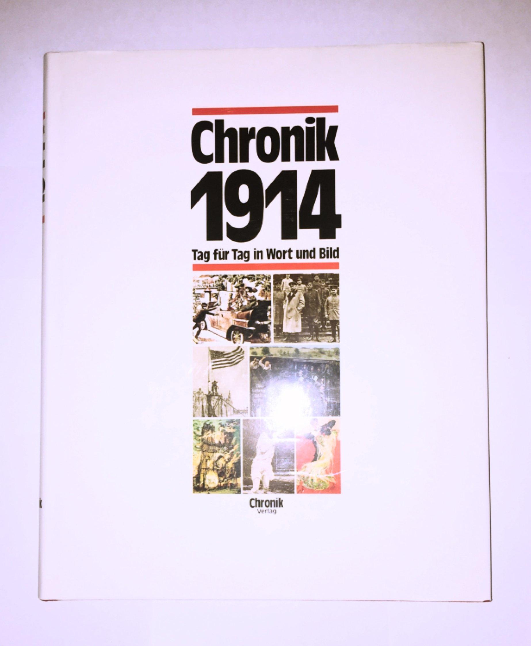 Chronik 1914 (Chronik / Bibliothek des 20. Jahrhunderts. Tag für Tag in Wort und Bild)