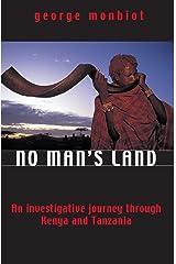No Man's Land: An investigative journey through Kenya and Tanzania Kindle Edition