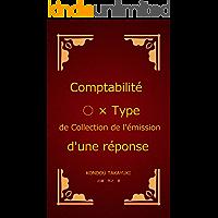 Comptabilité ○ × Type de Collection de l'émission d'une réponse (French Edition)