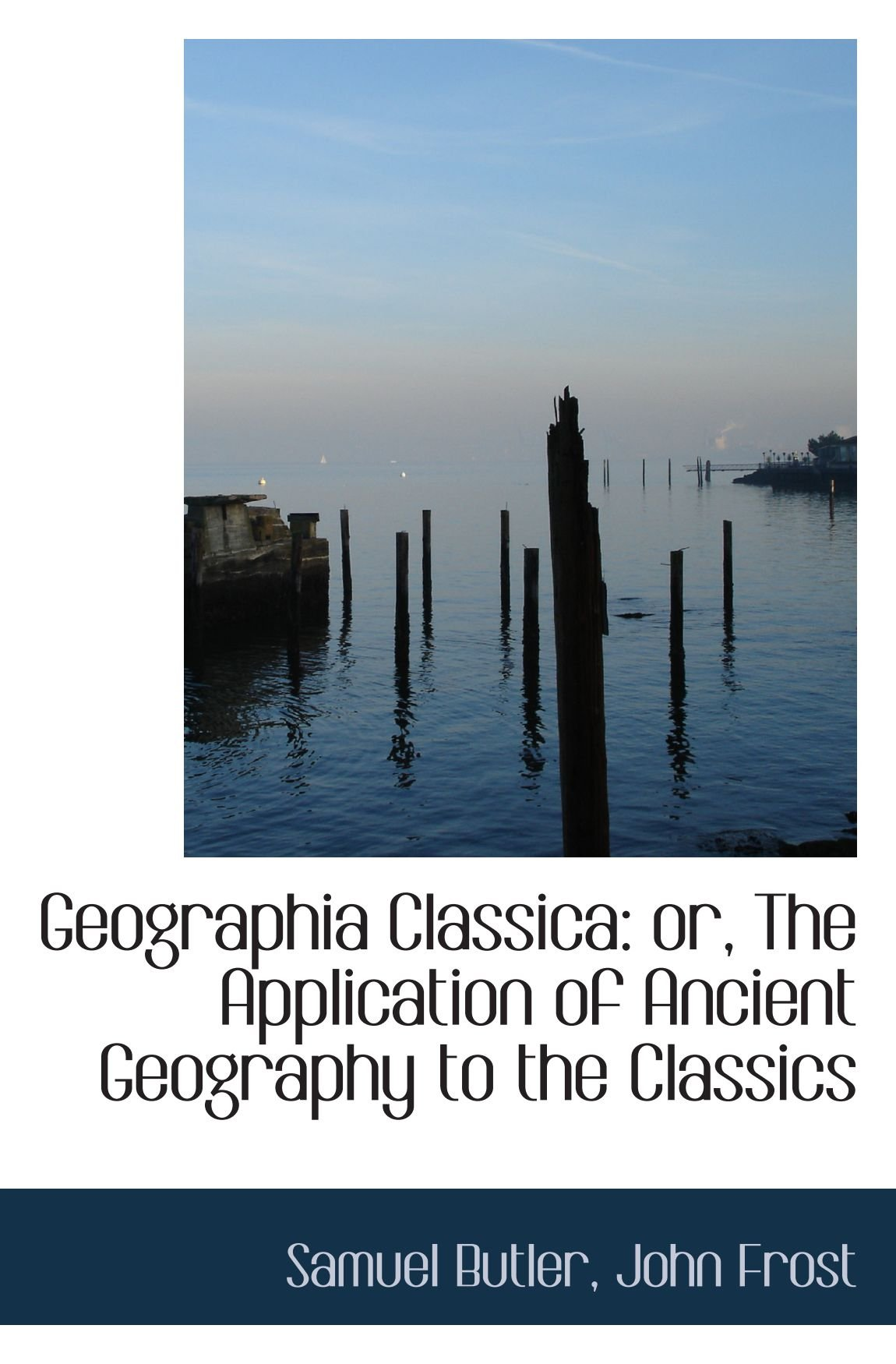 Geographia Classica: or, The Application of Ancient Geography to the Classics pdf