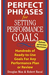 Perfect Phrases for Setting Performance Goals: Hundreds of Ready-to-use Goals for Any Performance Plan or Review (Perfect Phrases Series) Kindle Edition