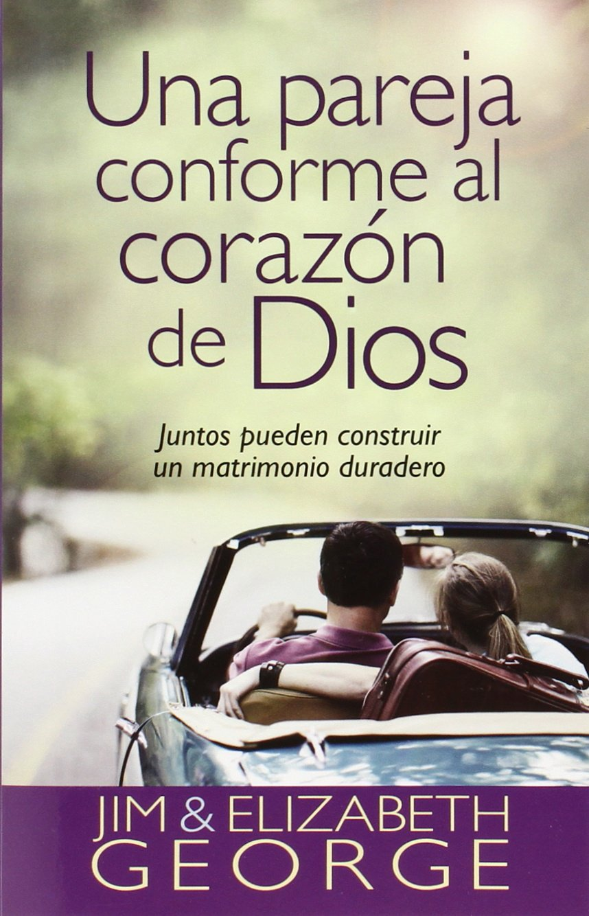 ... Al Corazón de Dios: Juntos Pueden Construir Un Matrimonio Duradero=A Couple After Gods Own Heart: Amazon.es: Elizabeth George, Jim George: Libros