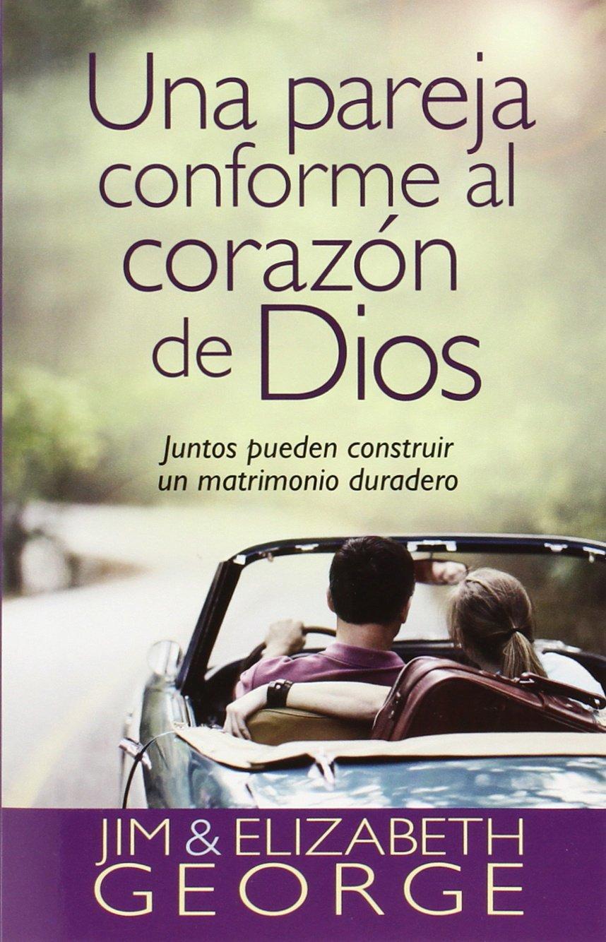 ... Al Corazón de Dios: Juntos Pueden Construir Un Matrimonio Duradero=A Couple After Gods Own Heart: Amazon.es: Elizabeth George, Jim George: Libros