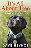 It's All About Treo: Life and War with the World's Bravest Dog