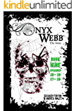 Onyx Webb: Book Nine: Episodes 25, 26, 27 & 28