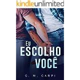 Eu Escolho Você (Portuguese Edition)