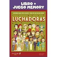 Luchadoras: Libro + Juego Memory: Aventureras, reinas, políticas, pacifistas y muchas más que han hecho historia…
