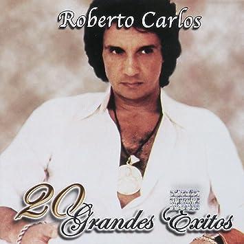 Roberto Carlos - Roberto Carlos (20 Grandes Exitos Sony-559420) - Amazon.com Music