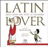 Latin lover. Detti latini per tutte le occasioni