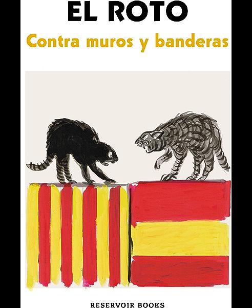 Contra muros y banderas eBook: El Roto: Amazon.es: Tienda Kindle
