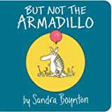 But Not the Armadillo (Sandra Boynton Board Books)