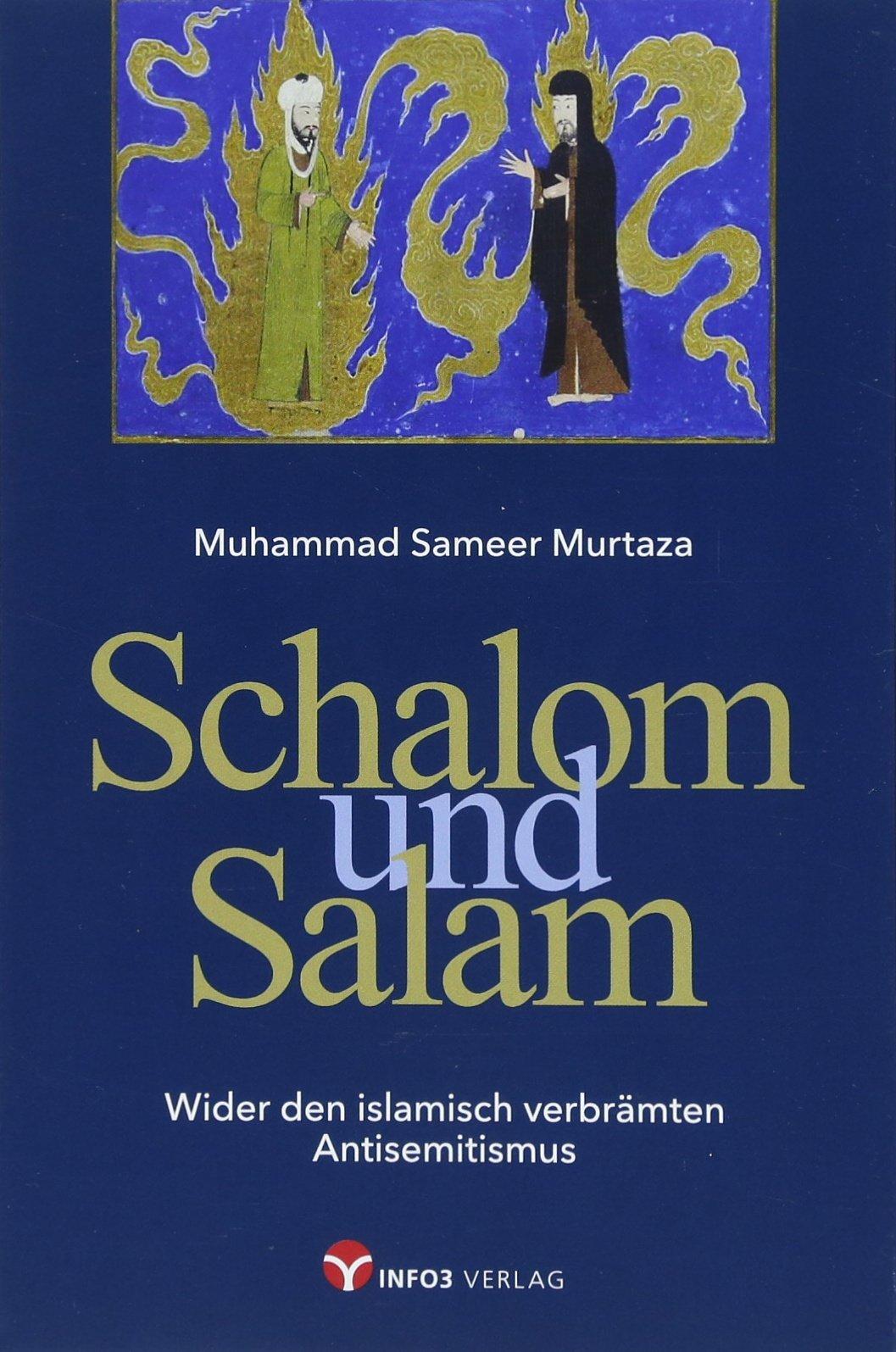 Schalom und Salam: Wider den islamisch verbrämten Antisemitismus Taschenbuch – 7. Mai 2018 Muhammad Sameer Murtaza Info 3 3957790859 Bildung / Politische Bildung