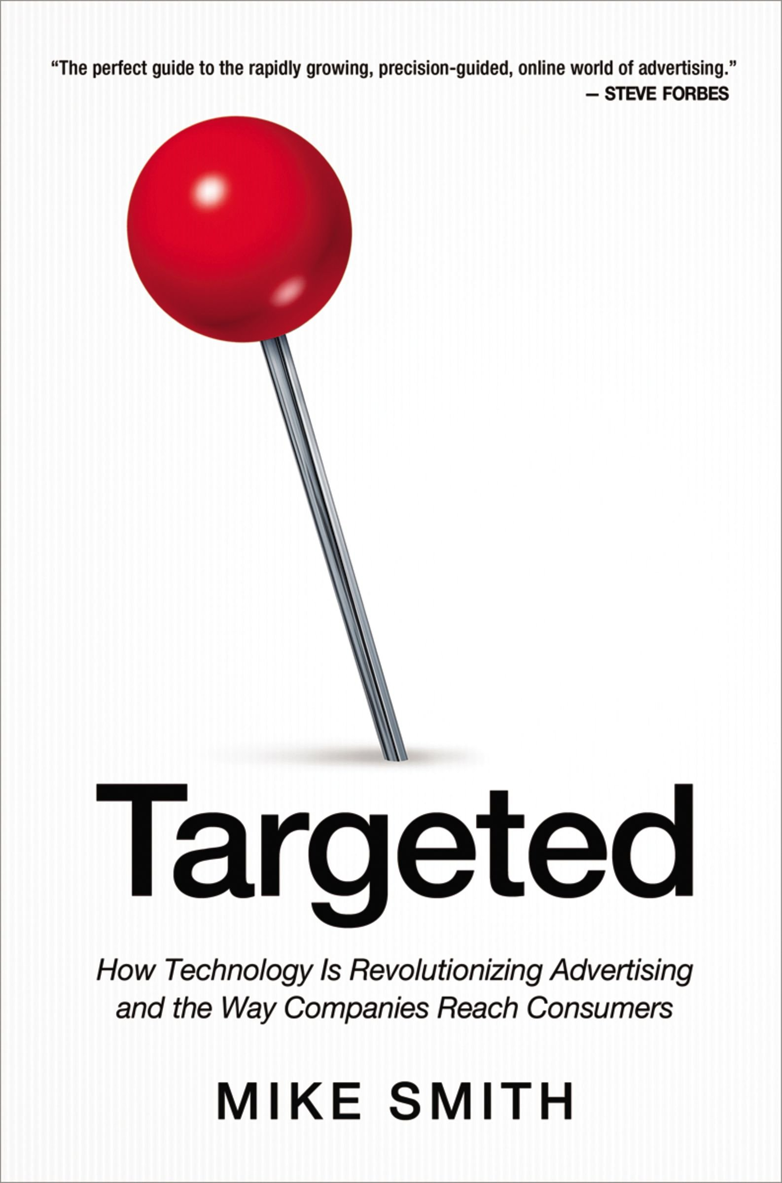 Read Online Targeted: How Technology Is Revolutionizing Advertising and the Way Companies Reach Consumers pdf epub