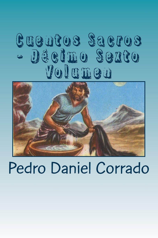Read Online Cuentos Sacros - Decimo Sexto Volumen: 365 Cuentos Infantiles y Juveniles (Volume 16) (Spanish Edition) PDF