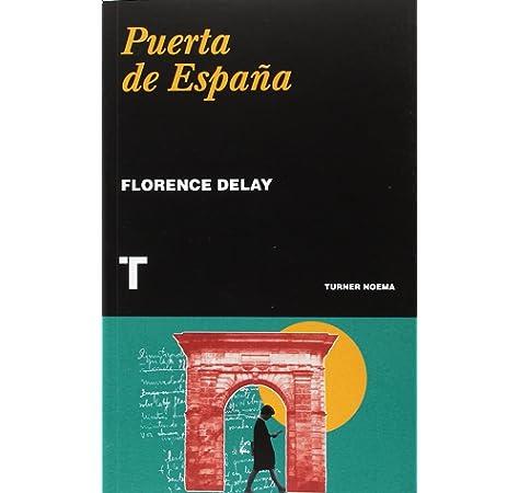 Puerta de España (Noema): Amazon.es: Delay, Florence, Arranz, Manuel: Libros
