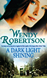 A Dark Light Shining: A powerful saga full of warmth and passion