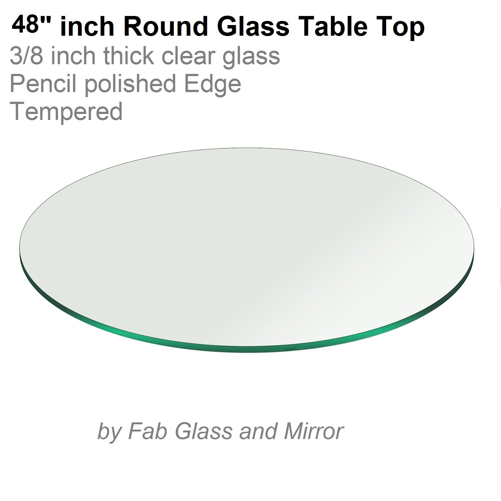 48'' Inch Round Glass Table Top 3/8'' Thick Pencil Polish Edge Tempered by Fab Glass and Mirror