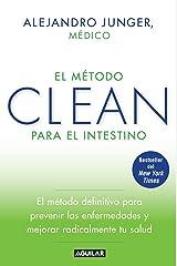 El método CLEAN para el intestino / Clean Gut: El método definitive para prevenir las enfermedades y mejorar reaicalmente tu salud / The Breakthrough ... the Root Cause of Disease (Spanish Edition) Paperback