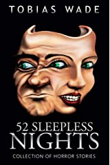52 Sleepless Nights: 50+ Monsters, Murders, Demons, and Ghosts. Short Horror Stories and Legends. Kindle Edition